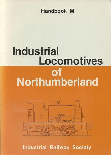 Industrial Locomotives of Northumberland 1st Edition - Used
