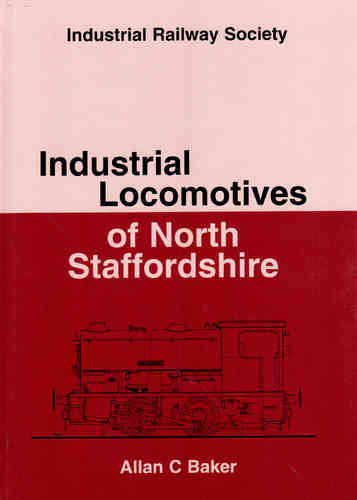 Industrial Locomotives of North Staffordshire - Used / Shop soiled        2s3r