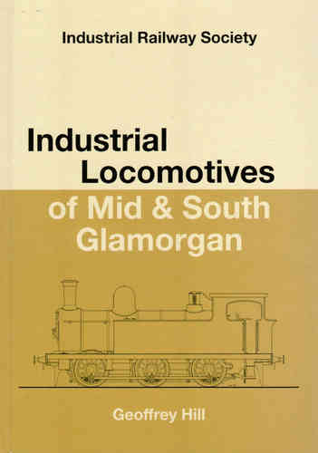 Industrial Locomotives of Mid and South Glamorgan - Used / Shop soiled