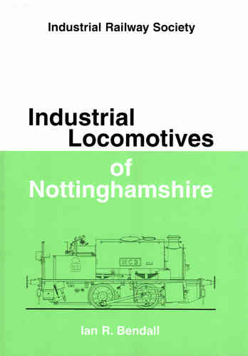 Industrial Locomotives of Nottinghamshire - Used / Shop soiled