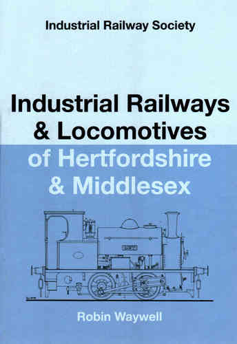 Industrial Railways & Locomotives of Hertfordshire & Middlesex - Used / Shop soiled