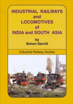 Industrial Railways and Locomotives of India and South Asia - Used / shop soiled