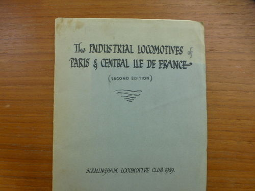 Industrial Locomotives of Paris and central Ile de France 2nd edition