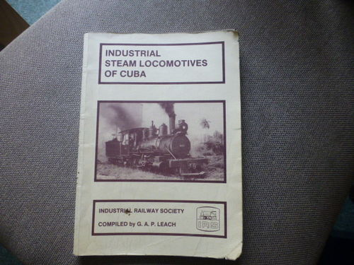 Industrial Steam Locomotives of Cuba 1st Edition - Used