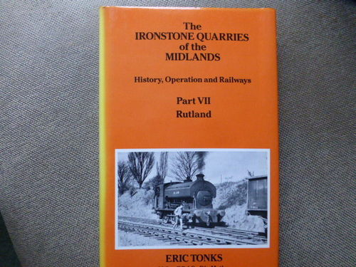 The Ironstone Quarries of the Midlands Part VII - Rutland - Used