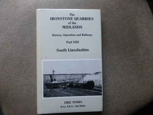 The Ironstone Quarries of the Midlands Part VIII - South Lincolnshire - Used