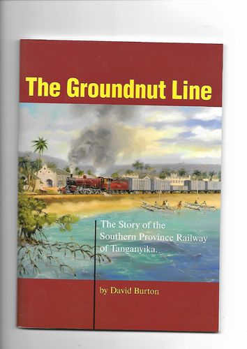 The Groundnut Line - Southern Province Railway of Tanganyika