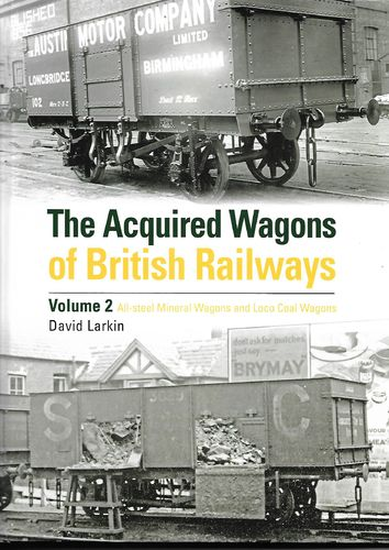 The Acquired Wagons of British Railways Vol. 2 All Steel Opens